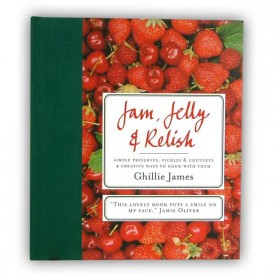 Jam, Jelly & Relish: Simple preserves...