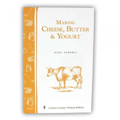 Making Cheese, Butter, and Yogurt from dowricks.com