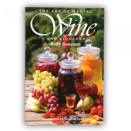 The art of making wines and liqueurs by Betty Sampson from dowricks.com