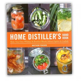 The Home Distillers Handbook by Mathew Teacher