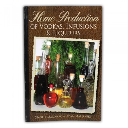 Home Production of Vodkas, Infusions & Liqueurs from dowricks.com